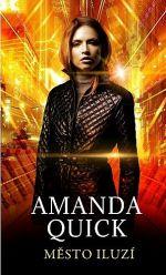 Amanda Quick: Město iluzí