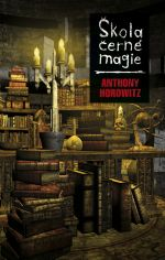 Anthony Horowitz: Škola černé magie