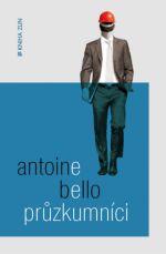 Antoine Bello - Průzkumníci