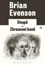 Brian Evenson: Doupě/Zhroucení koně