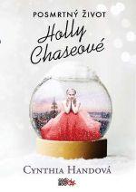 Cynthia Handová: Posmrtný život Holly Chaseové