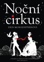 Erin Morgenstern: Noční cirkus