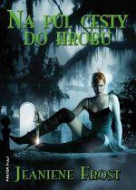 Jeaniene Frost: Na půl cesty do hrobu (Noční lovci 1)