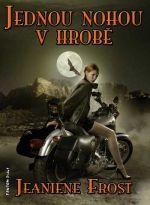 Jeaniene Frost: Noční lovci 2 - Jednou nohou v hrobě