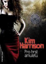 Kim Harrison: Pro hrst amuletů (Rachel Morgan 4)