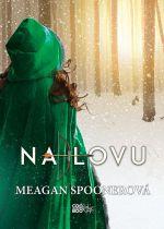 Meagan Spoonerová: Na lovu