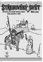Míla Linc: Středověký svět 2