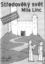 Míla Linc: Středověký svět