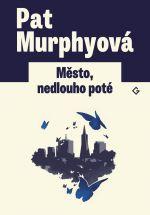 Pat Murphyová: Město, nedlouho poté