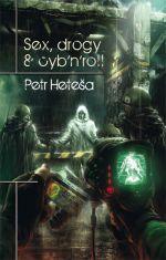 Petr Heteša: Sex, drogy & cyb'n'roll