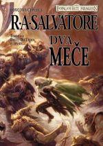 R. A. Salvatore: Dva meče (Legenda o Drizztovi – Lovcovy čepele 3)