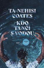 Ta-Nehisi Coates: Kdo tančí s vodou